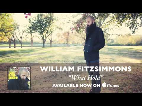 William Fitzsimmons - What Hold