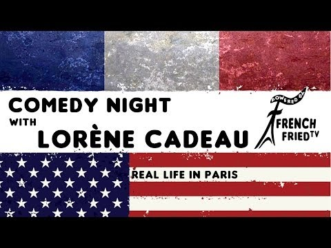 French Fried Comedy Night Lorene Cadeau Real Life in Paris subtitles