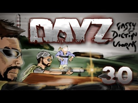 DayZ: w/ Gassy & Friends #30