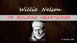 Watch Willie Nelson Building Heartaches video