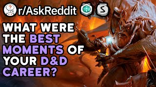 What Was The Best Moment Of Your Dungeons & Dragons Career? (Reddit D&D Stories r/AskReddit)