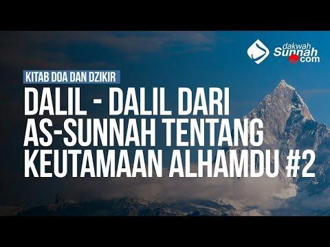 Dalil - Dalil Dari As-Sunnah Tentang Keutamaan Alhamdu #2 - Ustadz Ahmad Zainuddin Al Banjary