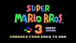 Super Mario Bros 3: Changes from SNES to GBA