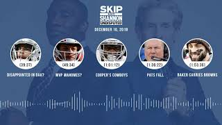 UNDISPUTED Audio Podcast (12.10.18) with Skip Bayless and Shannon Sharpe   UNDISPUTED