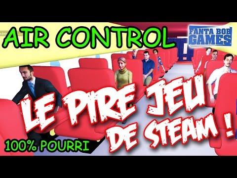Air Control - LE PIRE JEU DE STEAM ! - Découverte par Fanta