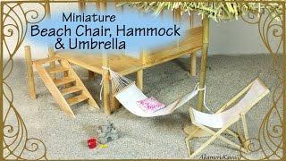 Miniature Beach Chair, Hammock & Umbrella - Doll Tutorial
