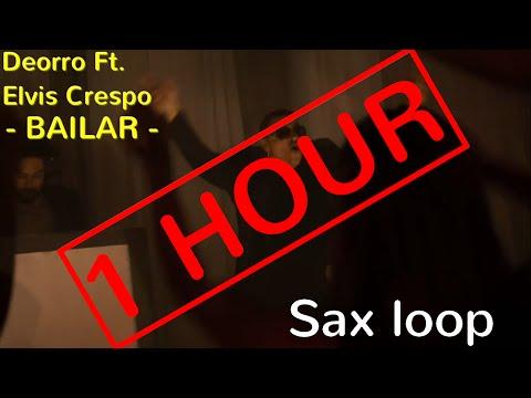 Deorro Ft. Elvis Crespo - Bailar - Sax Loop [1H]