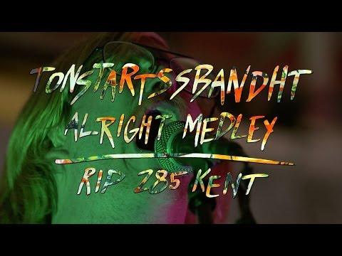 Tonstartssbandht - Alright Medley