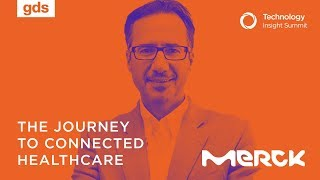 Merck's Digital Transformation: The Journey to a Connected Healthcare Experience