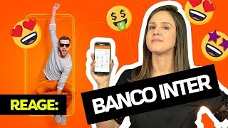 React Banco Inter! CONTA DIGITAL com ZERO TARIFAS!