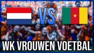 NEDERLAND - KAMEROEN (WK VROUWENVOETBAL) -  FIFA19