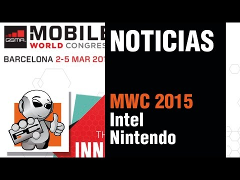 MWC 2015, Intel Braswell, Intel Broadwell k, Nintendo 3ds - Noticias