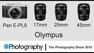 First look at the Olympus PEN E-PL9 and new M.Zuiko ED 17mm, 25mm and 45mm f/1.2 Pro prime lenses