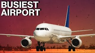 What Is The Busiest Airport In The World?