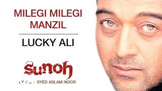 Milegi Milegi Manzil - Sunoh | Lucky Ali | Official Hindi Pop Song