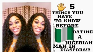 THINGS YOU HAVE TO EXPECT WHEN DATING SOME NIGERIAN MEN IN DIASPORA!!!