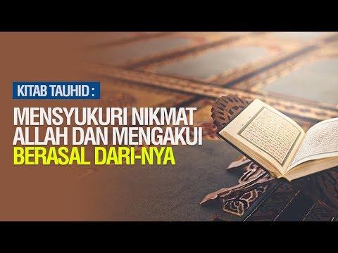 Mensyukuri Nikmat Allah dan Mengakui Berasal Dari-Nya - Ustadz Ahmad Zainuddin Al Banjary