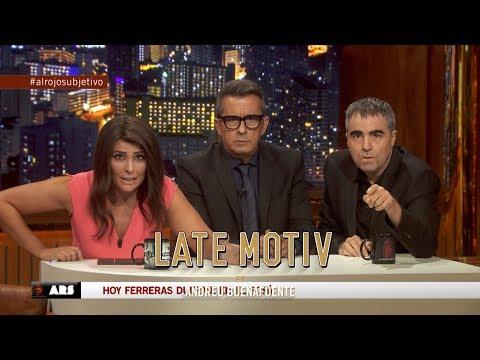 LATE MOTIV - Ferreras y Ana Pastor gracias a Raúl Pérez y Mónica Pérez   #LateMotiv257