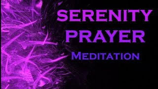 Serenity Prayer Meditation Most Powerful Meditation