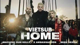 Download Lagu [Vietsub - Lyrics] Home - Bebe Rexha & Machine Gun Kelly ft. X Ambassadors Gratis STAFABAND