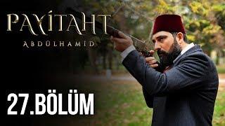 """""""Payitaht"""" Abdülhamid 27.Bölüm (HD)"""