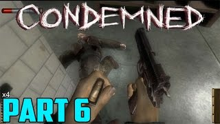STREETS OF HELL! - Condemned: Criminal Origins (Part 5)