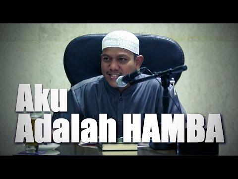 Ceramah Umum: Aku Adalah Hamba - Ustadz Maududi Abdullah, Lc