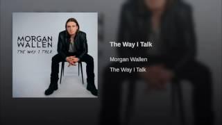 Morgan Wallen The Way I Talk