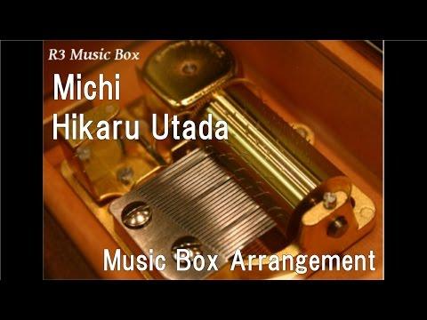 Michi/Hikaru Utada [Music Box]