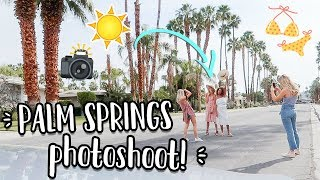PHOTOSHOOT IN PALM SPRINGS!