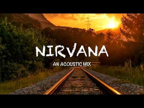 Nirvana | an acoustic mix
