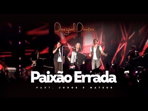 Dorgival Dantas - Paixão Errada - Part. Jorge & Mateus [DVD Simplesmente Dorgival Dantas]