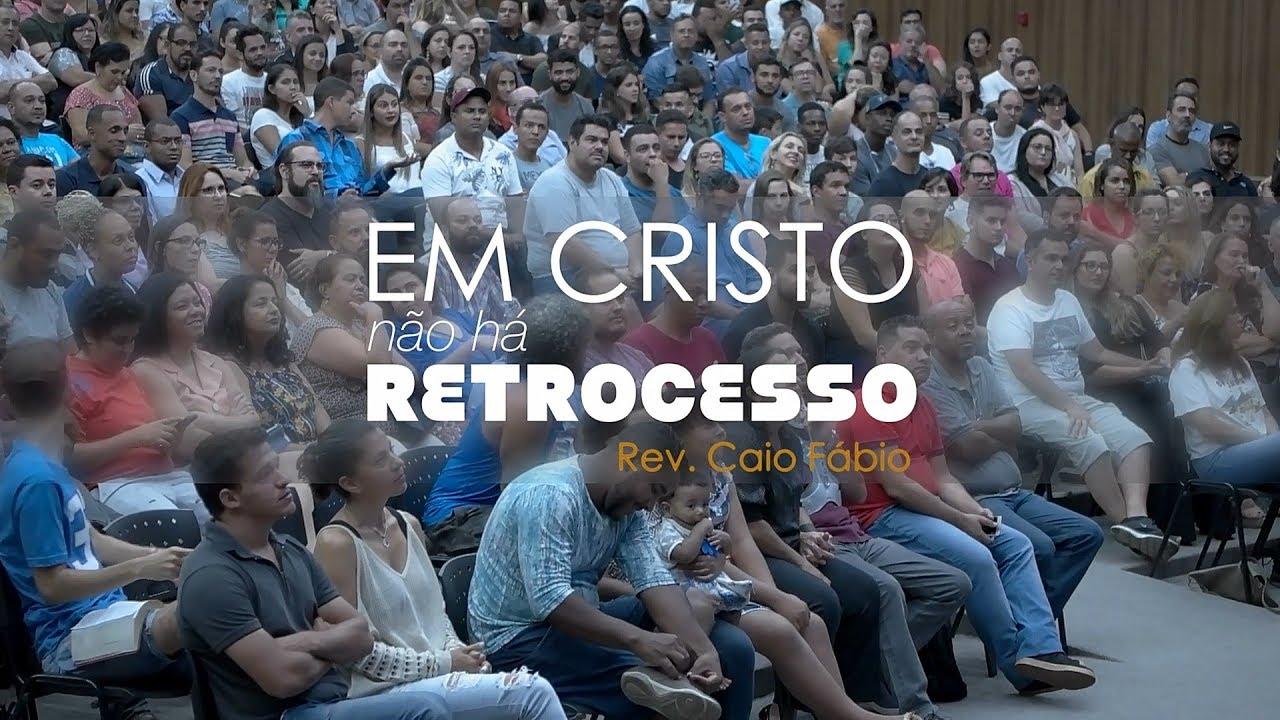 Em Cristo, não há retrocesso! - Encontro com Caio em Belo Horizonte.