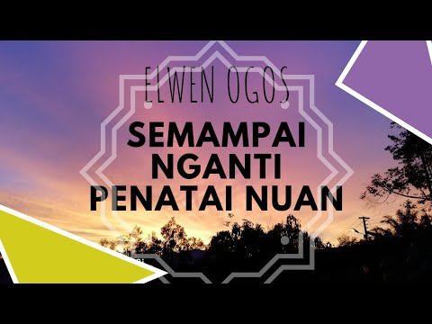 Elwen Ogos-semampai Nganti Penatai Nuan new Iban Song 2014(hd Unofficial Video)) video
