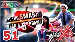 BIỆT ĐỘI X6 | Tập 51 | Ai thông minh hơn học sinh lớp 5? | 301216