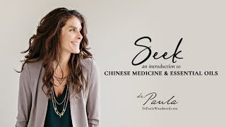 Seek: An Introduction to Chinese Medicine and Essential Oils