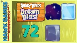 Angry Birds Dream Blast Level 72 - Walkthrough, No Boosters