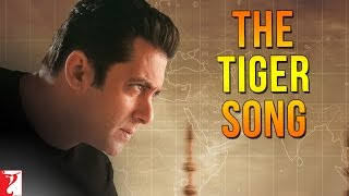 download lagu The Tiger Song - Ek Tha Tiger  Salman gratis