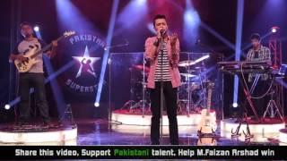 Faizan Arshad - Kehna Hi Kya   Pakistan Superstar