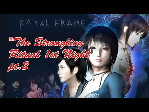"Fatal Frame ""The Strangling Ritual 1st Night"" pt.2 w/ Facecam&Commentary!"