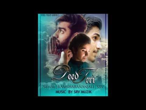 DEED TERI- Video Song (LYRICS) | 2016 | Sehal | Ramsharanajli | Srv