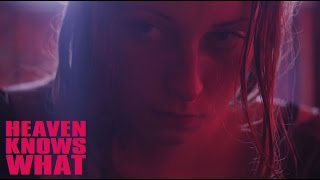 HEAVEN KNOWS WHAT - Official Green Band Trailer