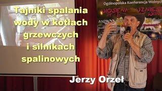 Tajniki spalania wody w kotłach grzewczych i silnikach spalinowych - Jerzy Orzeł