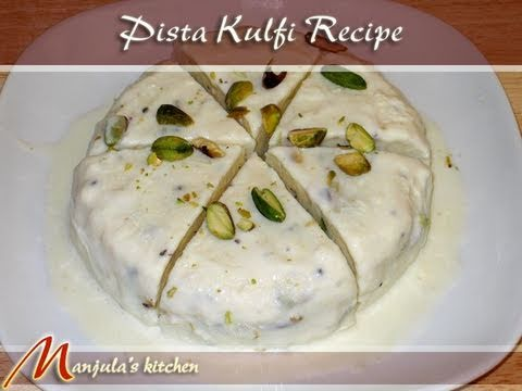 Pista Kulfi (Pistachios Ice Cream) Recipe by Manjula Indian Vegetarian Gourmet