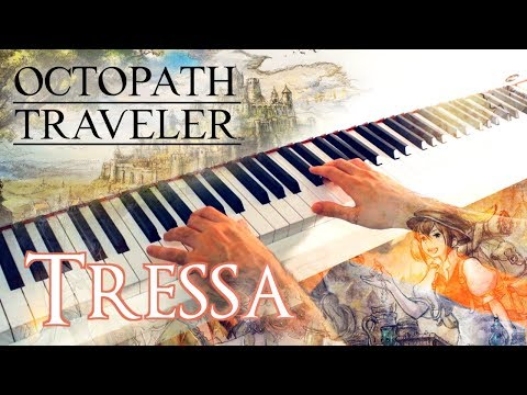 🎵 OCTOPATH TRAVELER - Tressa, the Merchant ~ Piano cover w/ Sheet music!