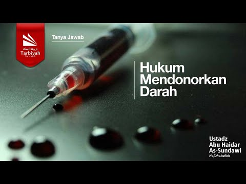 Soal Jawab   Hukum Mendonorkan Darah - Ustadz Abu Haidar As Sundawy