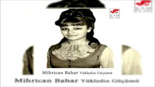 Mihrican Bahar & Yine Bahar Geldi [© Şah Plak] Official Audio