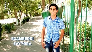 Egamberdi - Sayyora | Эгамберди - Сайёра