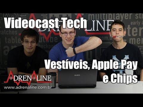 Quem quer um vestível? A luta do Apple Pay e fazer chips é difícil - Videocast Tech