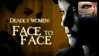 DEADLY WOMEN | Jennifer Hyatte | Face to Face Special